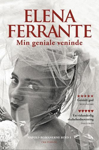 Elena Ferrante: Min geniale veninde : barndom, tidlig ungdom