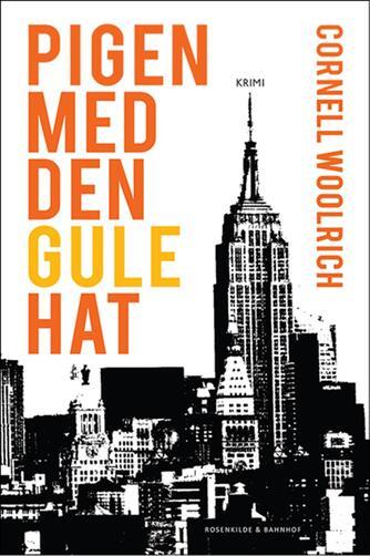 Cornell Woolrich: Pigen med den gule hat : krimi