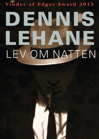 Dennis Lehane: Lev om natten