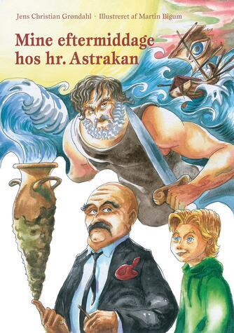 Jens Christian Grøndahl: Mine eftermiddage hos hr. Astrakan