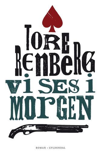 Tore Renberg: Vi ses i morgen : roman
