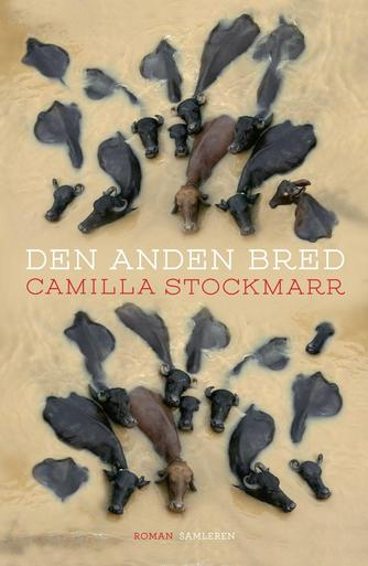 Camilla Stockmarr: Den anden bred : roman