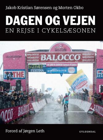 Jakob Kristian Sørensen, Morten Okbo: Dagen og vejen : en rejse i cykelsæsonen
