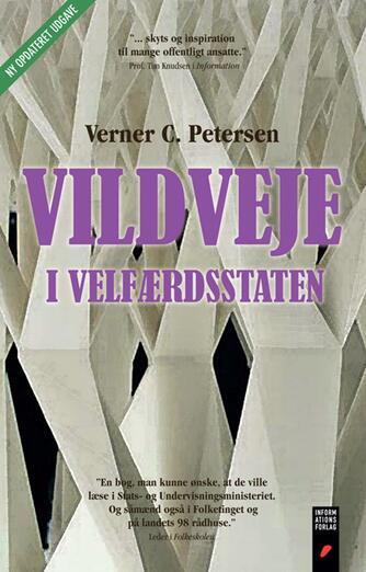Verner C. Petersen (f. 1946): Vildveje i velfærdsstaten : fællesskab i opløsning, styringsillusioner, udveje