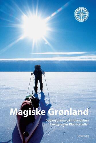 : Magiske Grønland : død og drama på Indlandsisen