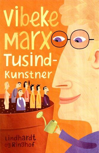 Vibeke Marx: Tusindkunstner
