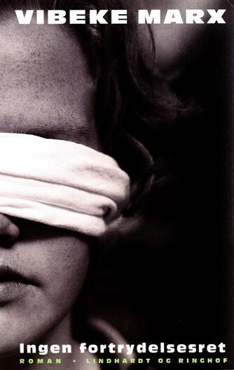Vibeke Marx: Ingen fortrydelsesret : roman