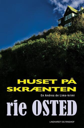 Rie Osted: Huset på skrænten : en Andrea de Lima-krimi