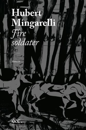 Hubert Mingarelli: Fire soldater