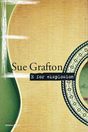 Sue Grafton: E for eksplosion : kriminalroman