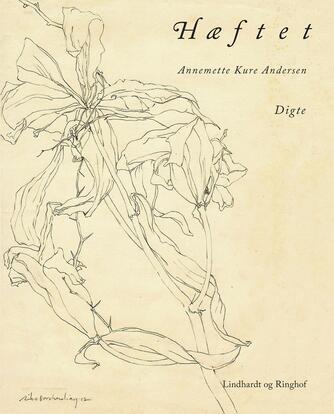 Annemette Kure Andersen: Hæftet : digte