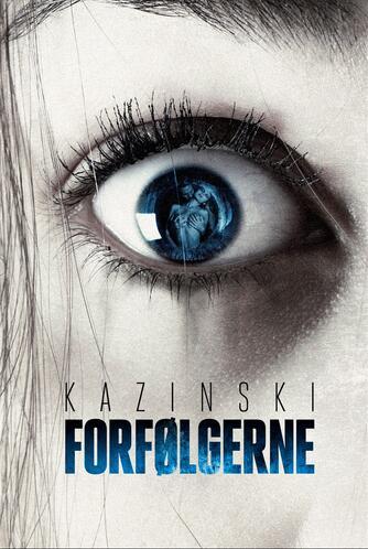 A. J. Kazinski: Forfølgerne