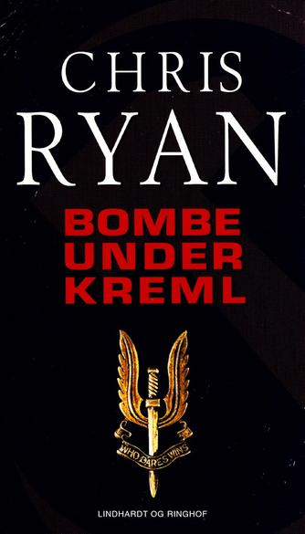 Chris Ryan (f. 1961): Bombe under Kreml