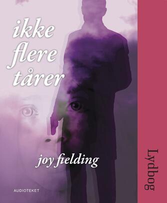 Joy Fielding: Ikke flere tårer