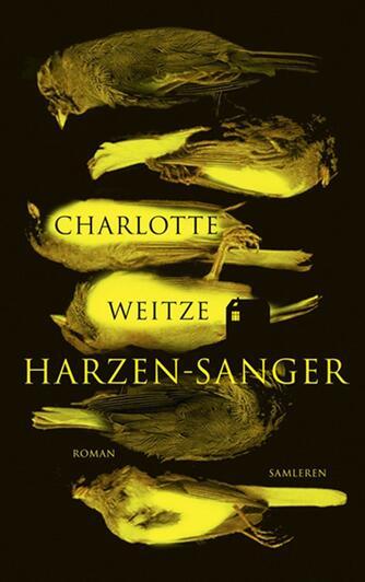 Charlotte Weitze: Harzen-sanger : roman