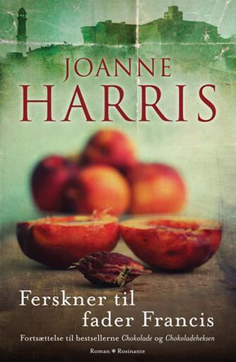 Joanne Harris: Ferskner til fader Francis