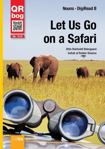 Ditte Reinholdt Østergaard: Let us go on a safari : QR bog