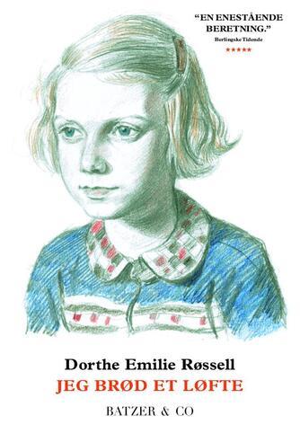 Dorthe Emilie Røssell: Jeg brød et løfte