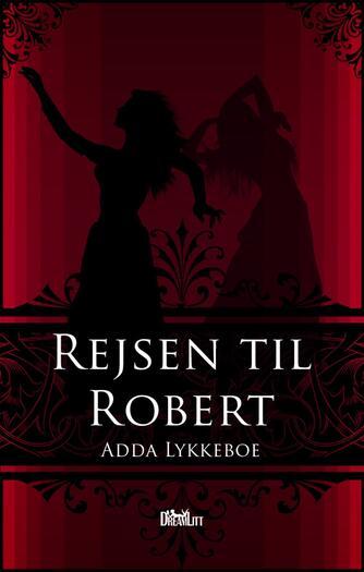 Adda Lykkeboe: Rejsen til Robert