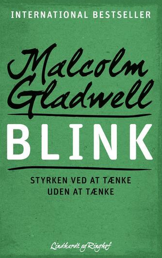 Malcolm Gladwell: Blink - styrken ved at tænke uden at tænke