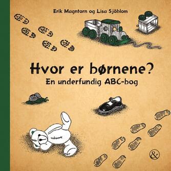 Erik Magntorn, Lisa Sjöblom: Hvor er børnene? : en underfundig ABC-bog
