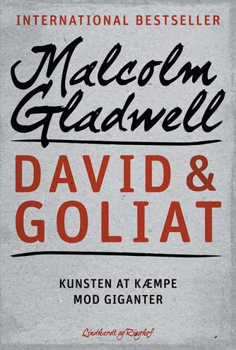 Malcolm Gladwell: David & Goliat : kunsten at kæmpe mod giganter