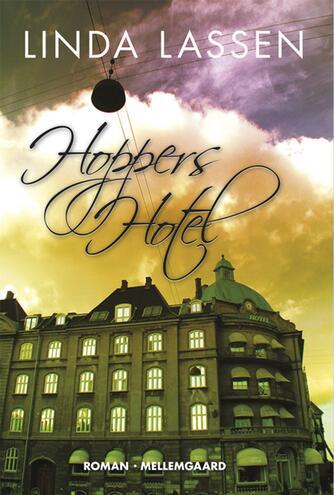 Linda Lassen (f. 1948): Hoppers hotel : roman