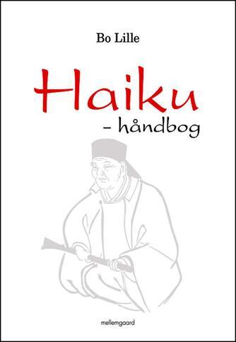 Bo Lille: Haiku - håndbog