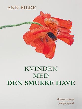 Ann Bilde: Kvinden med den smukke have : doku-eventyr