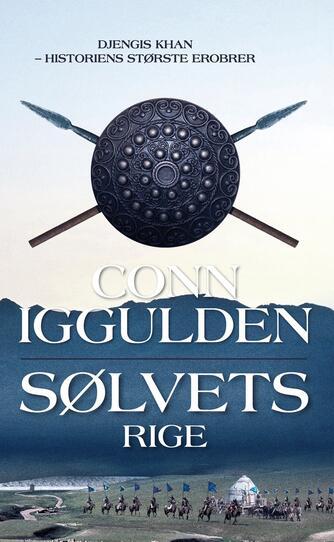 Conn Iggulden: Sølvets rige : roman