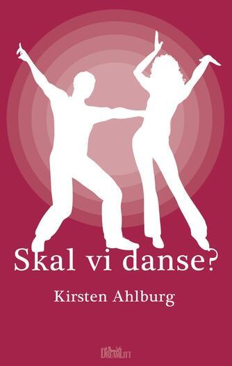 Kirsten Ahlburg: Skal vi danse?