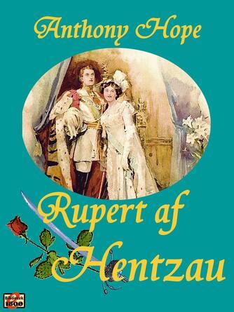 Anthony Hope: Rubert af Hentzau