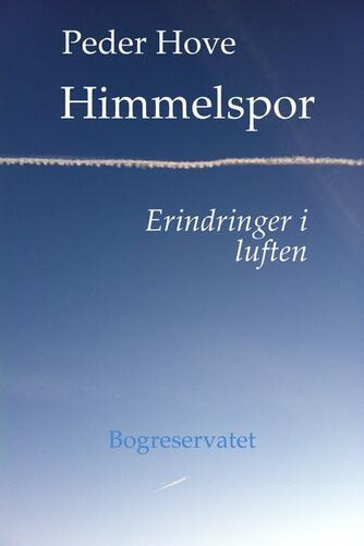 Peder Hove: Himmelspor : erindringer i luften