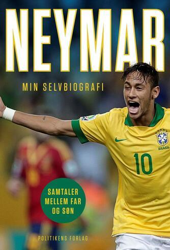 Neymar, Neymar da Silva: Neymar - min selvbiografi : samtaler mellem far og søn