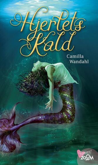 Camilla Wandahl: Hjertets kald