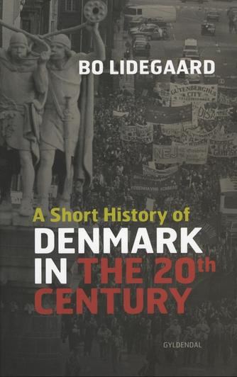 Bo Lidegaard: A short history of Denmark in the 20th century