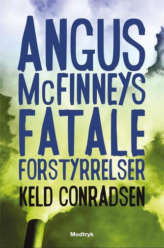 Keld Conradsen: Angus McFinneys fatale forstyrrelser
