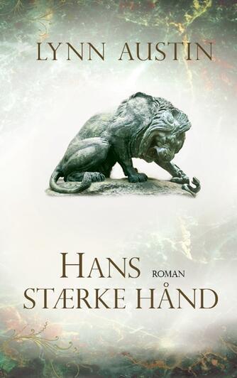 Lynn Austin: Hans stærke hånd : roman