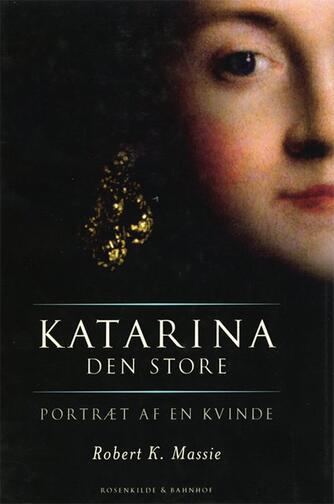 Robert K. Massie: Katarina den Store : portræt af en kvinde