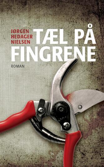 Jørgen Hedager Nielsen: Tæl på fingrene : roman
