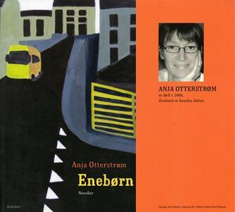 Anja Otterstrøm: Enebørn : noveller
