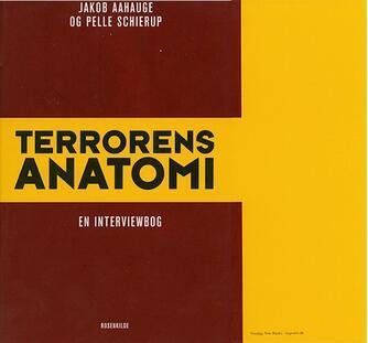 Jakob Aahauge, Pelle Schierup: Terrorens anatomi : en interviewbog