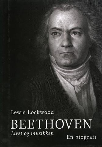 Lewis Lockwood: Beethoven : livet og musikken
