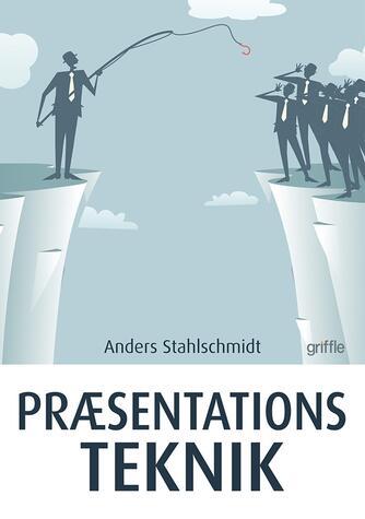 Anders Stahlschmidt: Præsentationsteknik