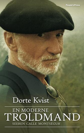 Dorte Kvist (f. 1959-03-25): En moderne troldmand : seeren Calle Montségur