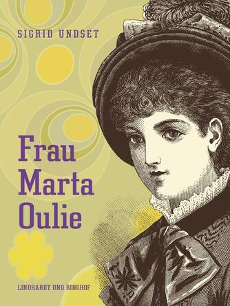 Sigrid Undset: Frau Marta Oulie