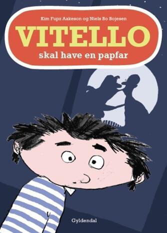 Kim Fupz Aakeson: Vitello skal have en papfar