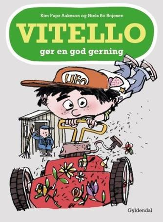 Kim Fupz Aakeson: Vitello gør en god gerning
