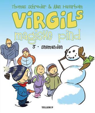 Thomas Schrøder: Virgils magiske pind. 3, Snemanden