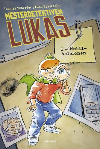 Thomas Schrøder: Mesterdetektiven Lukas. 1, Mobiltelefonen